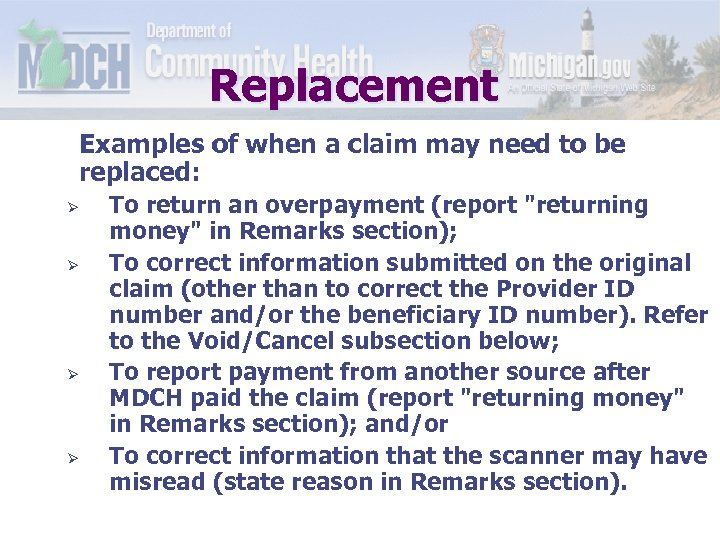 Replacement Examples of when a claim may need to be replaced: Ø Ø To