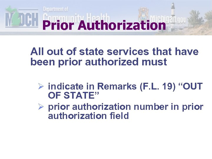 Prior Authorization All out of state services that have been prior authorized must Ø