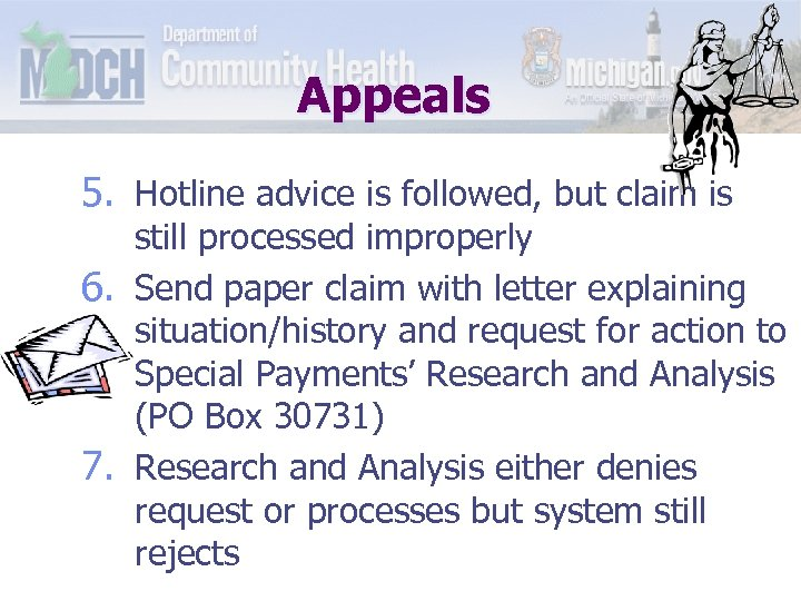 Appeals 5. Hotline advice is followed, but claim is still processed improperly 6. Send