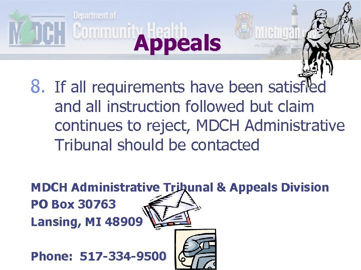 Appeals 8. If all requirements have been satisfied and all instruction followed but claim