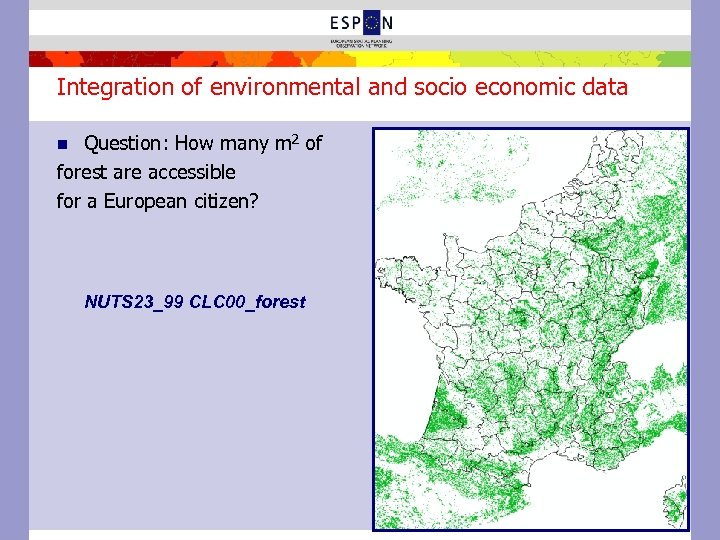 Integration of environmental and socio economic data Question: How many m 2 of forest