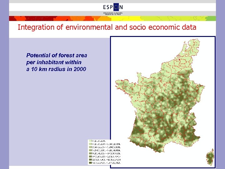 Integration of environmental and socio economic data Potential of forest area per inhabitant within