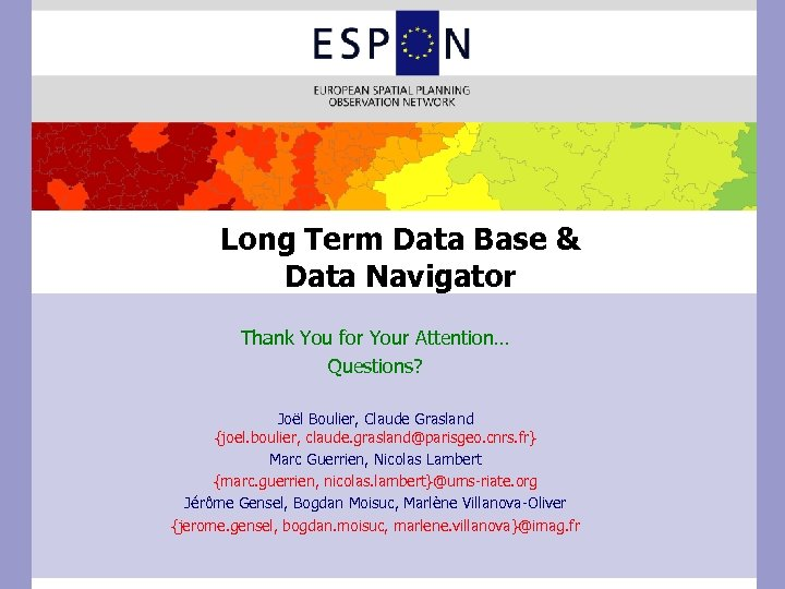 Long Term Data Base & Data Navigator Thank You for Your Attention… Questions? Joël