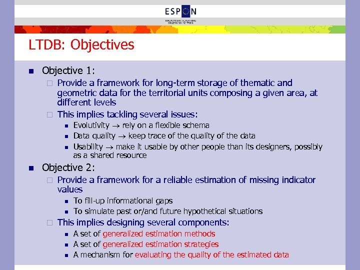 LTDB: Objectives n Objective 1: Provide a framework for long-term storage of thematic and