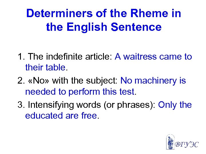 Determiners of the Rheme in the English Sentence 1. The indefinite article: A waitress