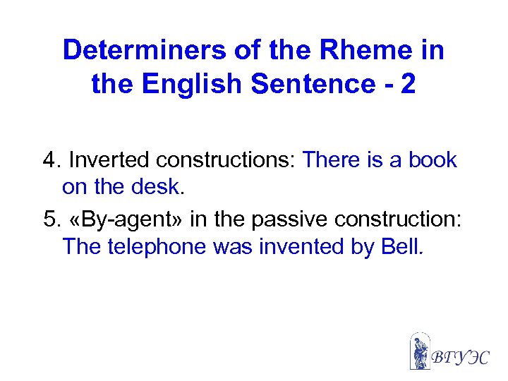 Determiners of the Rheme in the English Sentence - 2 4. Inverted constructions: There