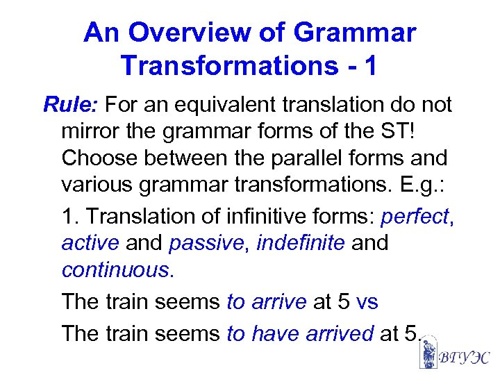 An Overview of Grammar Transformations - 1 Rule: For an equivalent translation do not