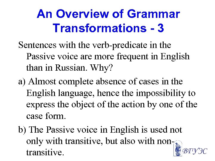 An Overview of Grammar Transformations - 3 Sentences with the verb-predicate in the Passive