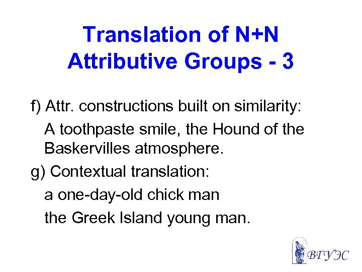 Translation of N+N Attributive Groups - 3 f) Attr. constructions built on similarity: A