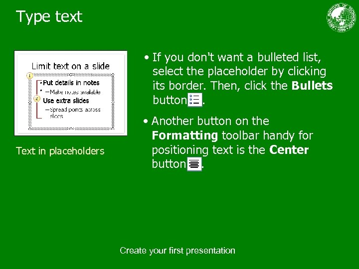 Type text • If you don't want a bulleted list, select the placeholder by