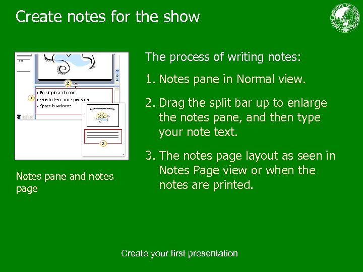 Create notes for the show The process of writing notes: 1. Notes pane in