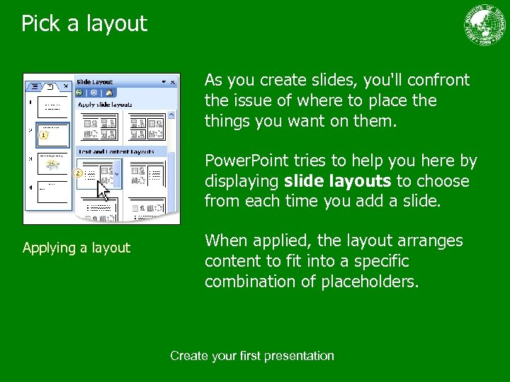 Pick a layout As you create slides, you'll confront the issue of where to