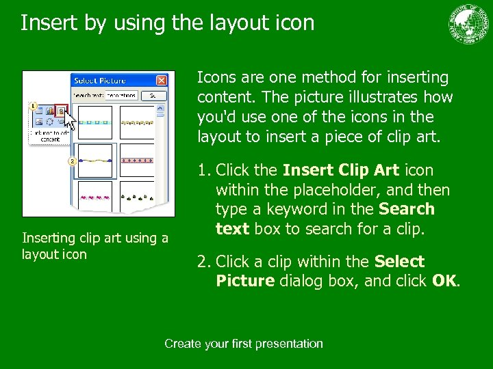 Insert by using the layout icon Icons are one method for inserting content. The