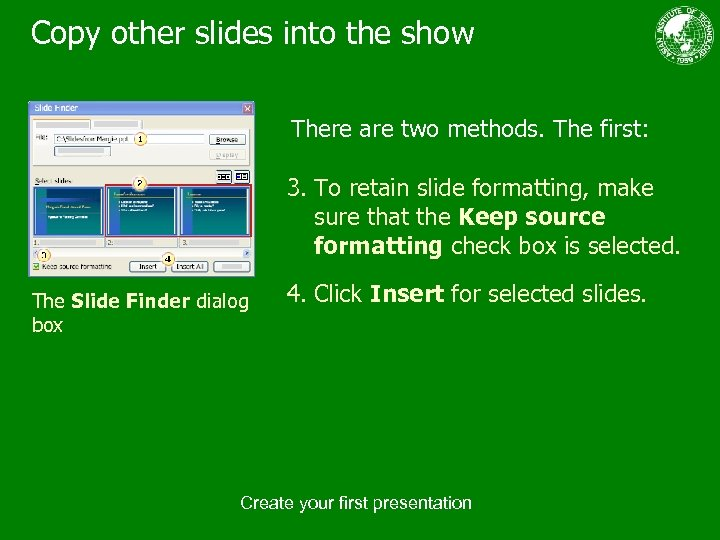 Copy other slides into the show There are two methods. The first: 3. To