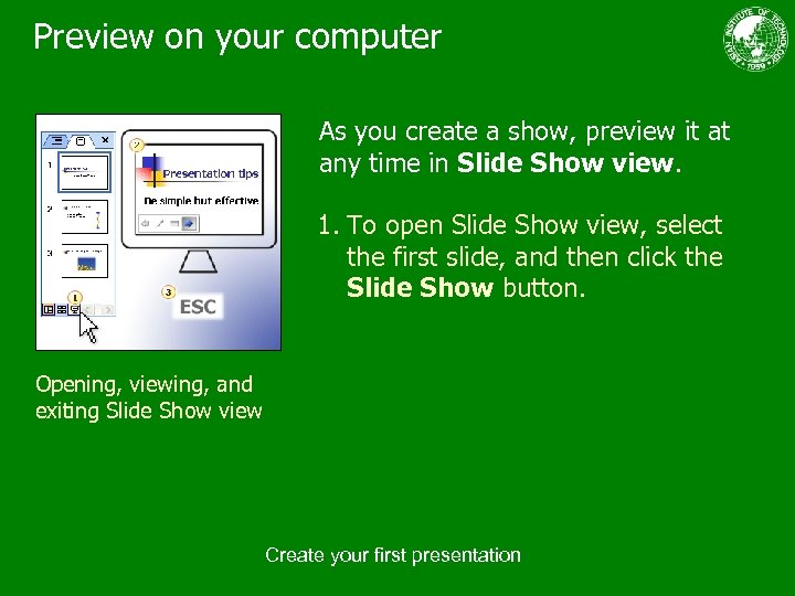 Preview on your computer As you create a show, preview it at any time