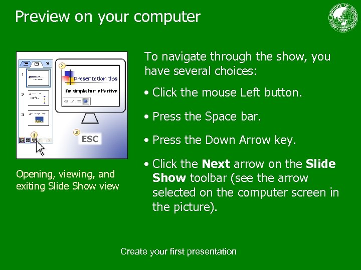 Preview on your computer To navigate through the show, you have several choices: •