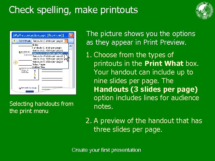 Check spelling, make printouts The picture shows you the options as they appear in