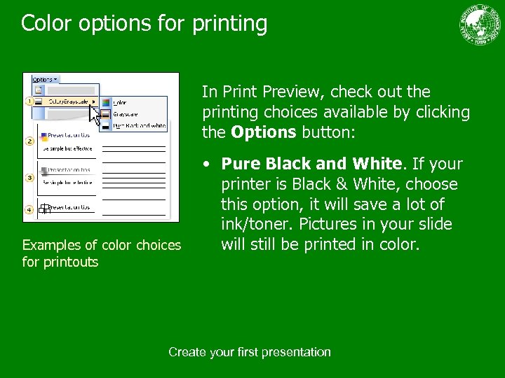 Color options for printing In Print Preview, check out the printing choices available by