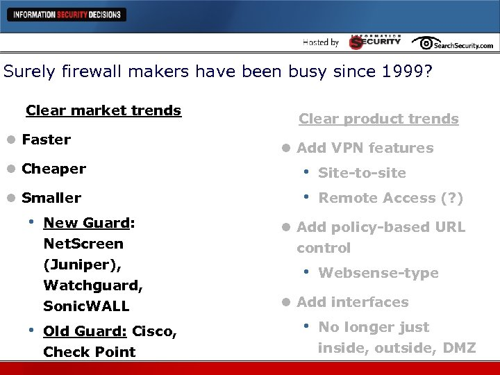 Surely firewall makers have been busy since 1999? Clear market trends l Faster l