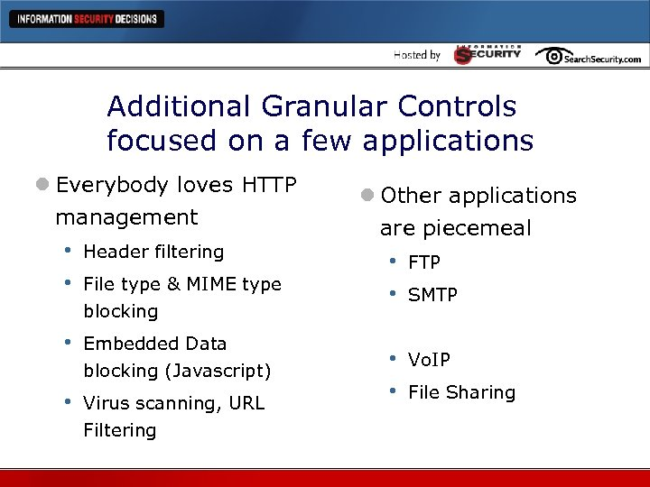 Additional Granular Controls focused on a few applications l Everybody loves HTTP management •