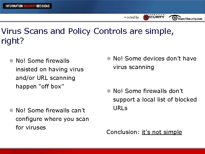 Virus Scans and Policy Controls are simple, right? l No! Some firewalls insisted on