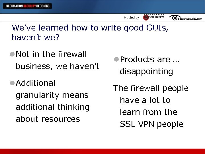 We've learned how to write good GUIs, haven't we? l Not in the firewall