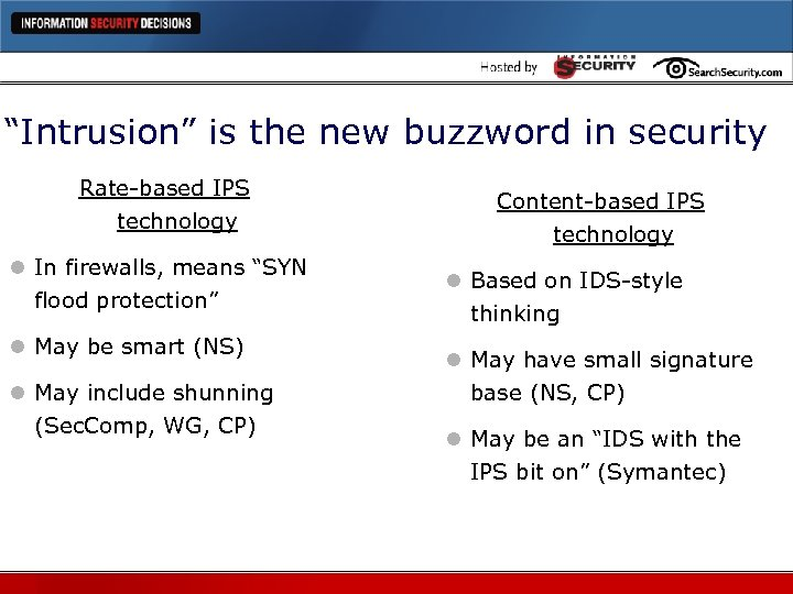 """""""Intrusion"""" is the new buzzword in security Rate-based IPS technology l In firewalls, means"""
