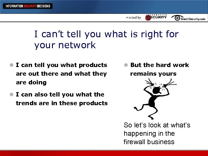 I can't tell you what is right for your network l I can tell