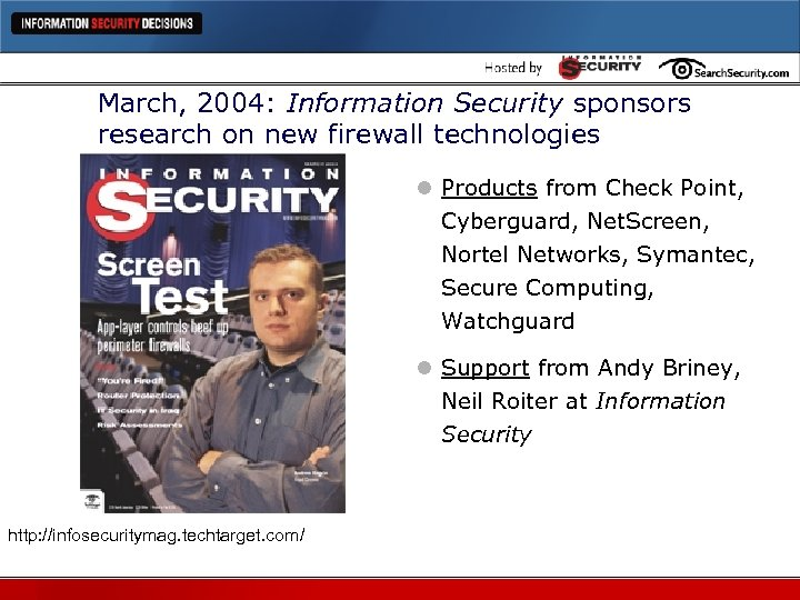 March, 2004: Information Security sponsors research on new firewall technologies l Products from Check