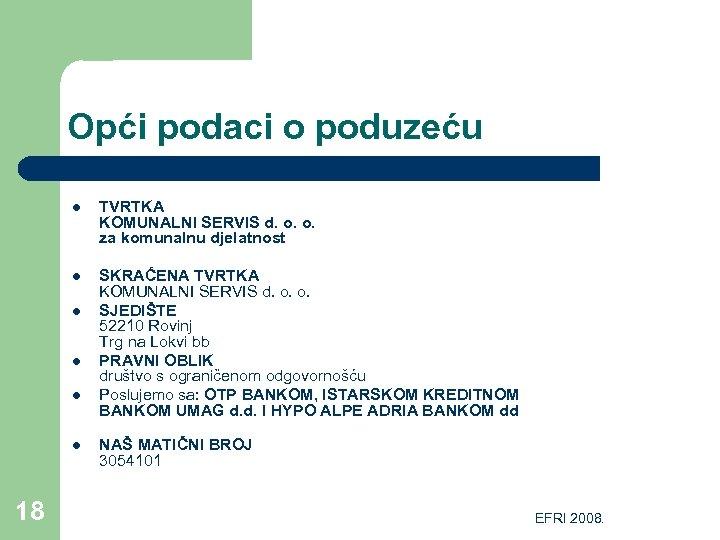 Opći podaci o poduzeću l TVRTKA KOMUNALNI SERVIS d. o. o. za komunalnu djelatnost