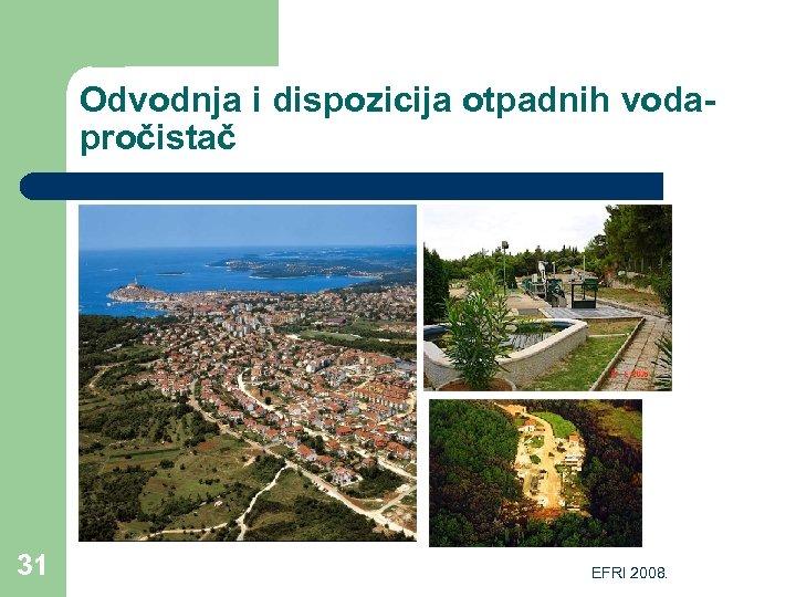 Odvodnja i dispozicija otpadnih vodapročistač 31 EFRI 2008.