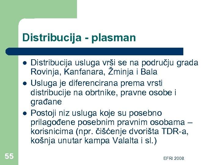 Distribucija - plasman l l l 55 Distribucija usluga vrši se na području grada