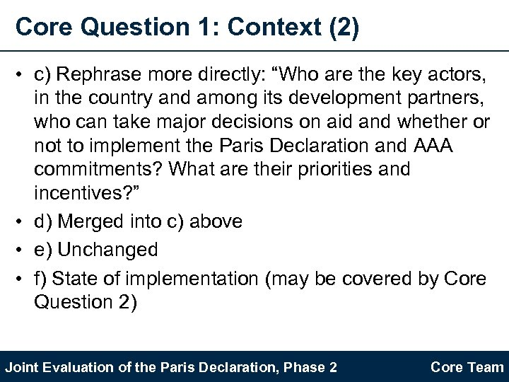 "Core Question 1: Context (2) • c) Rephrase more directly: ""Who are the key"