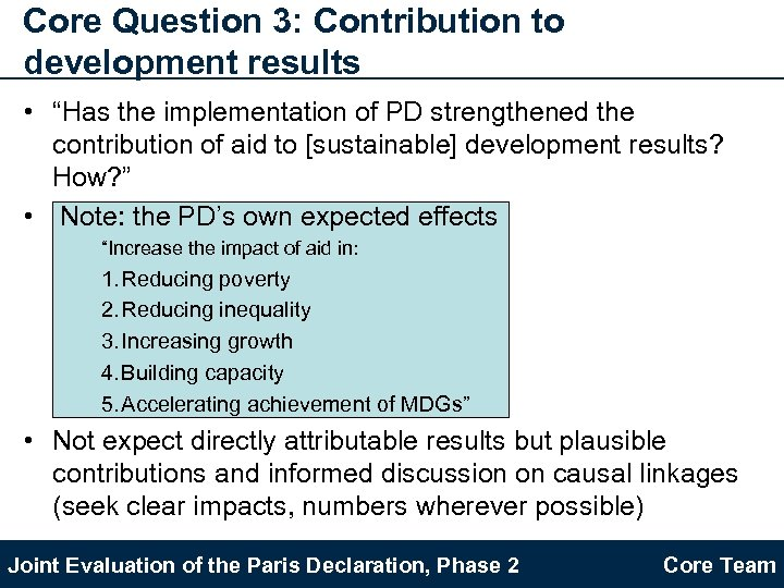 "Core Question 3: Contribution to development results • ""Has the implementation of PD strengthened"