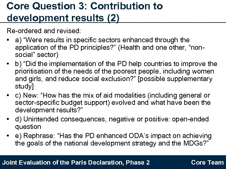 "Core Question 3: Contribution to development results (2) Re-ordered and revised: • a) ""Were"