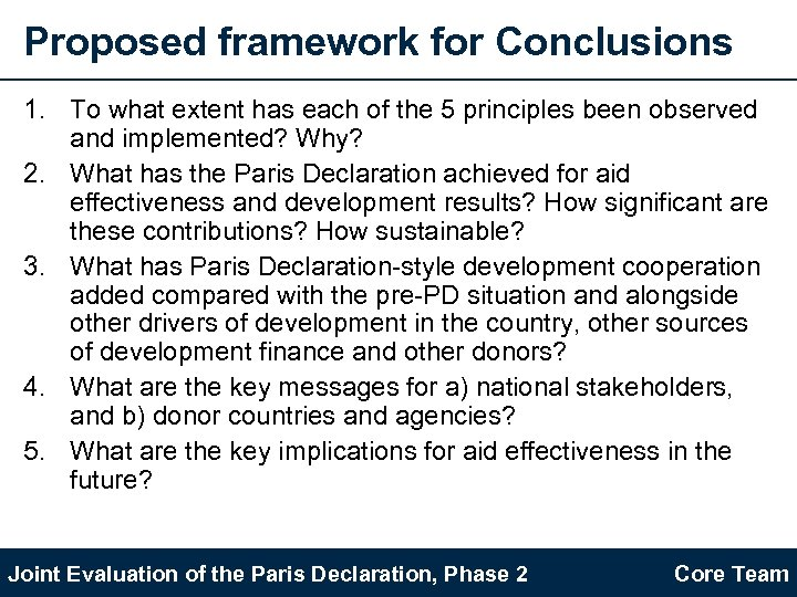 Proposed framework for Conclusions 1. To what extent has each of the 5 principles