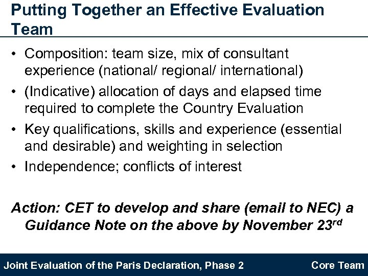 Putting Together an Effective Evaluation Team • Composition: team size, mix of consultant experience