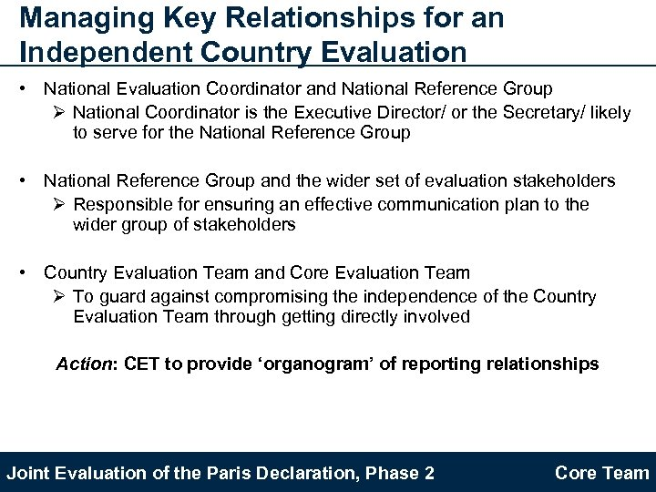 Managing Key Relationships for an Independent Country Evaluation • National Evaluation Coordinator and National