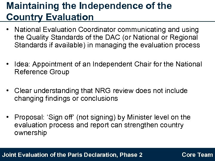 Maintaining the Independence of the Country Evaluation • National Evaluation Coordinator communicating and using