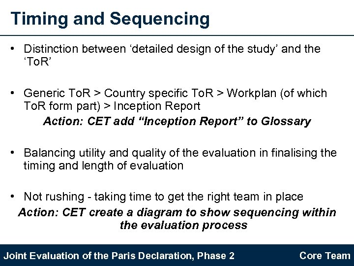 Timing and Sequencing • Distinction between 'detailed design of the study' and the 'To.