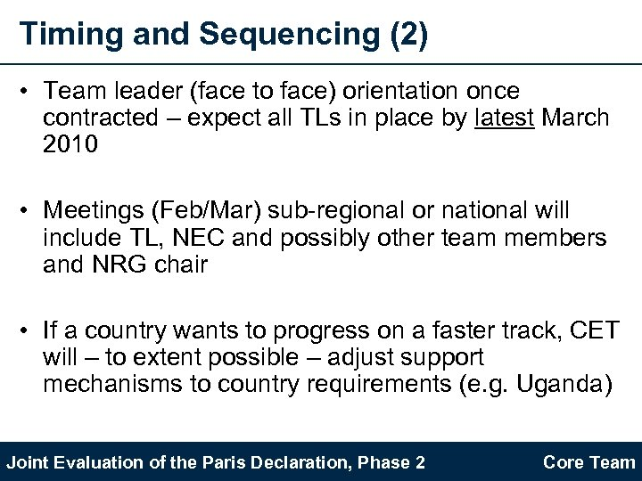 Timing and Sequencing (2) • Team leader (face to face) orientation once contracted –
