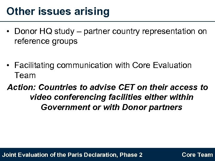 Other issues arising • Donor HQ study – partner country representation on reference groups