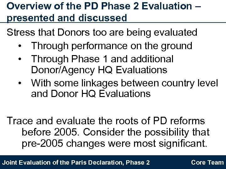 Overview of the PD Phase 2 Evaluation – presented and discussed Stress that Donors