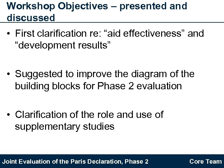 "Workshop Objectives – presented and discussed • First clarification re: ""aid effectiveness"" and ""development"