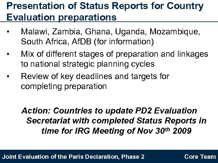 Presentation of Status Reports for Country Evaluation preparations • • • Malawi, Zambia, Ghana,