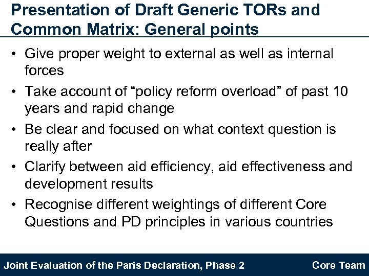 Presentation of Draft Generic TORs and Common Matrix: General points • Give proper weight