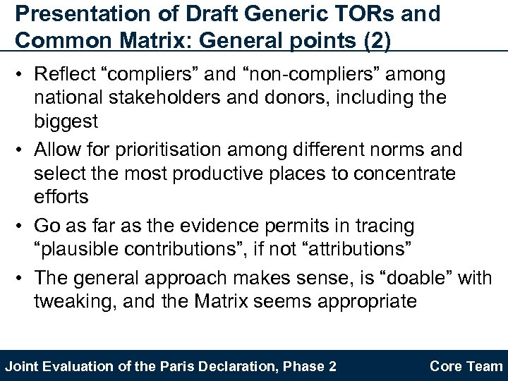 "Presentation of Draft Generic TORs and Common Matrix: General points (2) • Reflect ""compliers"""