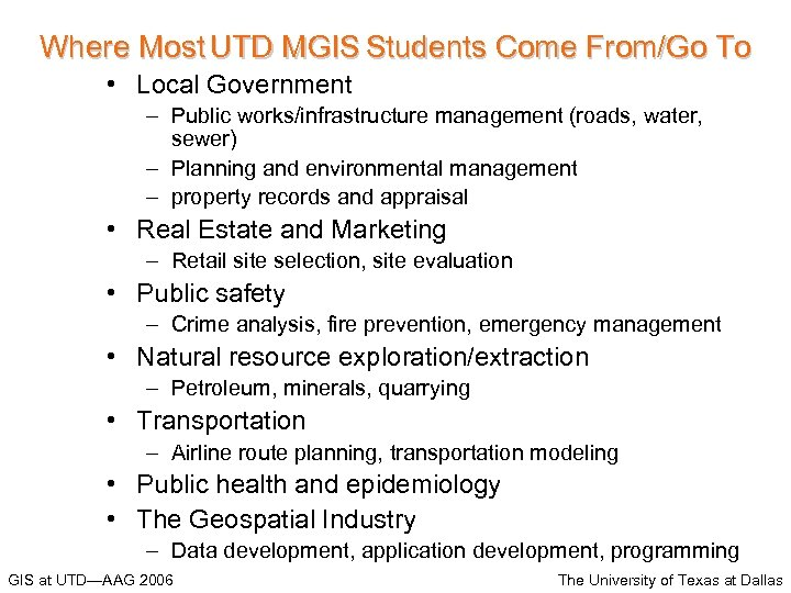 Where Most UTD MGIS Students Come From/Go To • Local Government – Public works/infrastructure