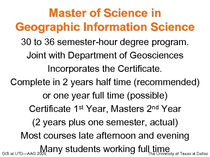 Master of Science in Geographic Information Science 30 to 36 semester-hour degree program. Joint