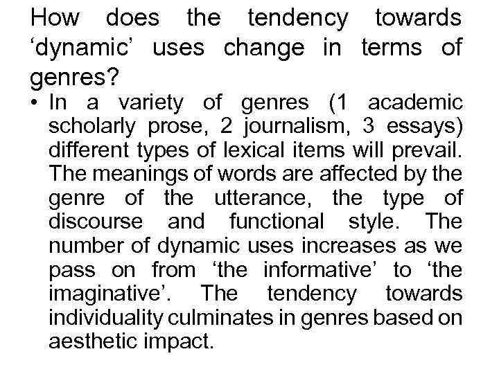 How does the tendency towards 'dynamic' uses change in terms of genres? • In